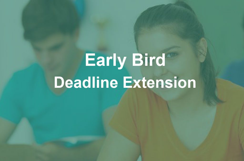 Early Bird Deadline Extension