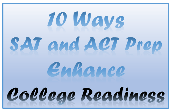 10 Ways SAT and ACT Prep Enhance College Readiness